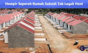Hampir Separuh Rumah Subsidi Tak Layak Huni