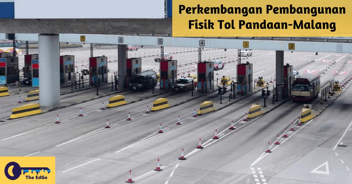 Perkembangan Pembangunan Fisik Tol Pandaan-Malang - BeliSewaRumah