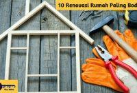 10 Renovasi Rumah Paling Bodoh - BeliSewaRumah