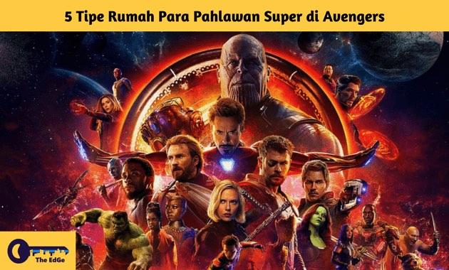 5 Tipe Rumah Para Pahlawan Super di Avengers - BeliSewaRumah
