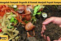 Mengolah Sampah Organik di Rumah Menjadi Pupuk Kompos - BeliSewaRumah