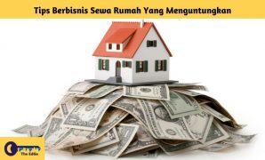 Tips Berbisnis Sewa Rumah Yang Menguntungkan - BeliSewaRumah