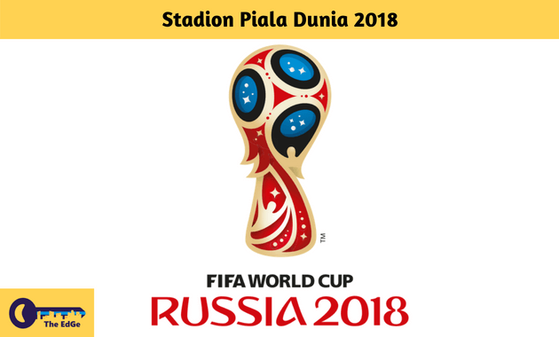 Stadion Piala Dunia 2018 - BeliSewaRumah