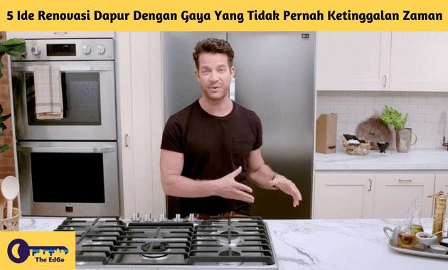5 Ide Renovasi Dapur Dengan Gaya Yang Tidak Pernah Ketinggalan Zaman - BeliSewaRumah