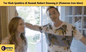 Tur Riuh Gembira di Rumah Robert Downey Jr (Pemeran Iron Man) - BeliSewaRumah