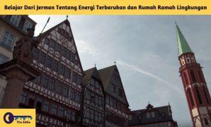 Belajar Dari Jerman Tentang Energi Terbarukan dan Rumah Ramah Lingkungan - BeliSewaRumah