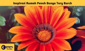 Inspirasi Rumah Penuh Bunga Tory Burch - BeliSewaRumah