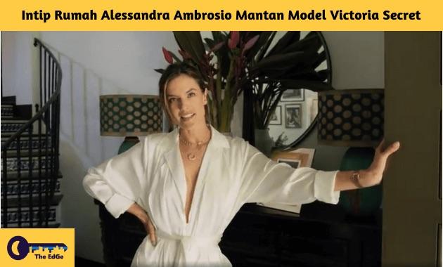 Intip Rumah Alessandra Ambrosio Mantan Model Victoria Secret - BeliSewaRumah