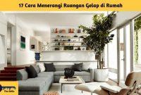 17 Cara Menerangi Ruangan Gelap di Rumah - BeliSewaRumah