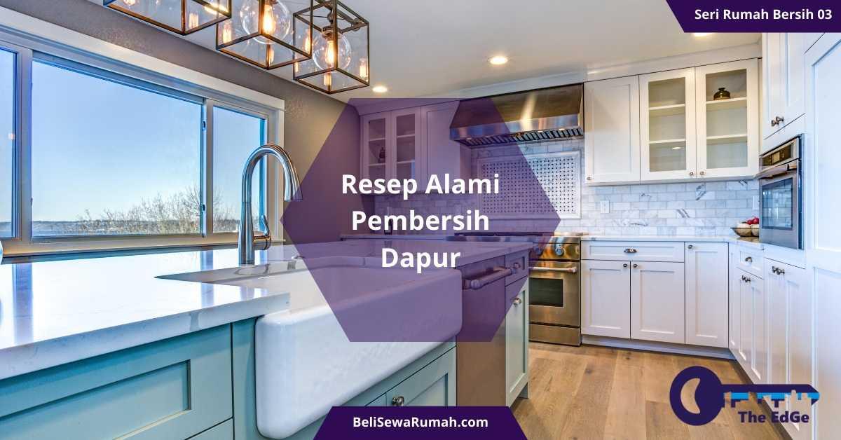 Resep Alami Pembersih Dapur - Seri Rumah Bersih 03 - BeliSewaRumah