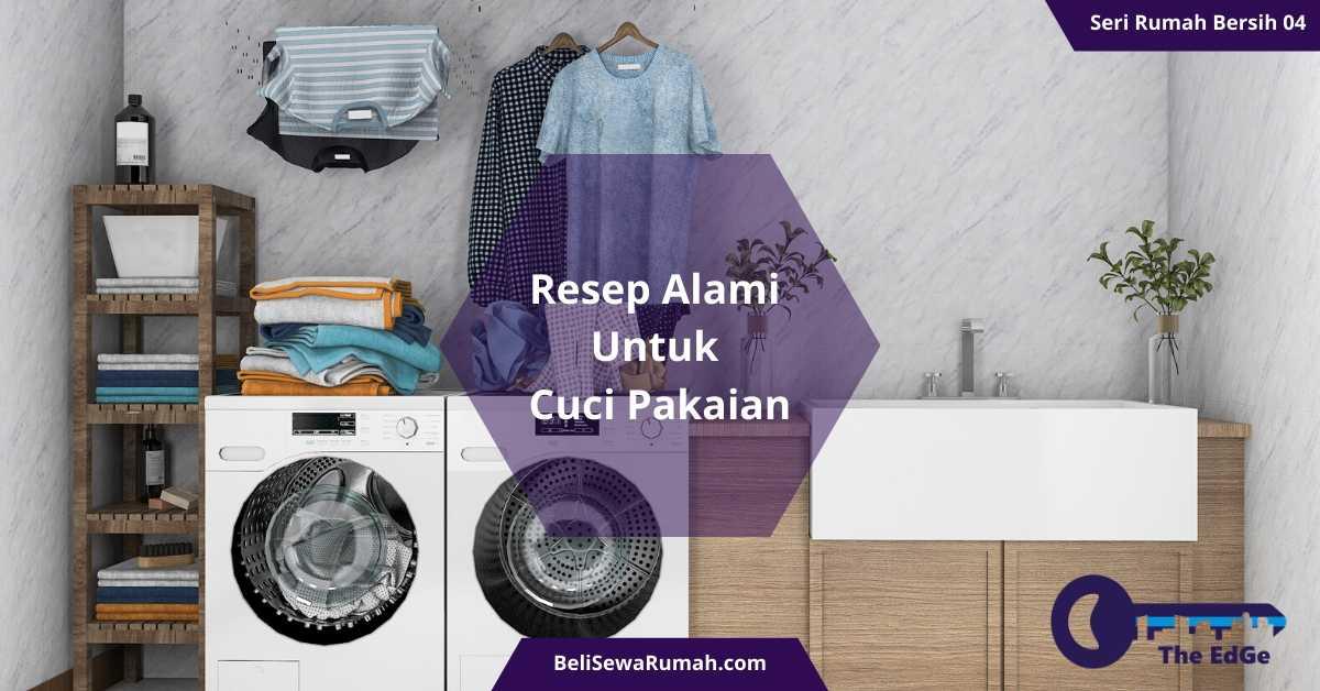 Resep Alami Untuk Cuci Pakaian - Seri Rumah Bersih 04 - BeliSewaRumah