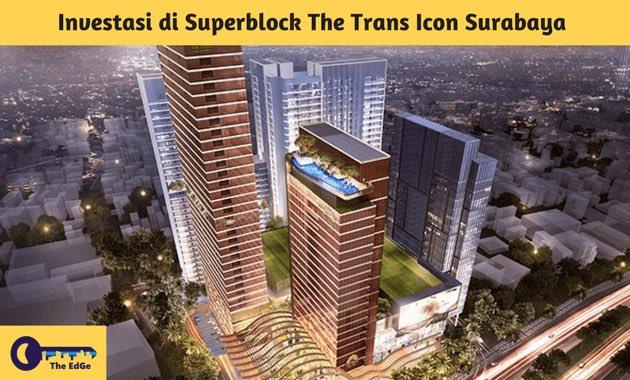 Investasi di Superblock The Trans Icon Surabaya - BeliSewaRumah