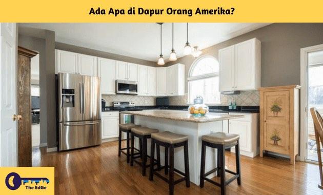 Ada Apa di Dapur Orang Amerika - BeliSewaRumah