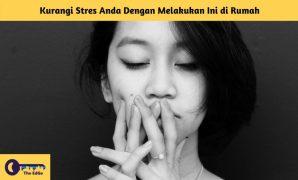 Kurangi Stres Anda Dengan Melakukan Ini di Rumah (Penelitian Universitas Florida) - BeliSewaRumah