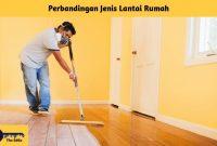 Perbandingan Jenis Lantai Rumah - BeliSewaRumah