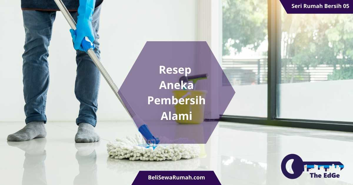 Resep Aneka Pembersih Alami- Seri Rumah Bersih 05 - BeliSewaRumah