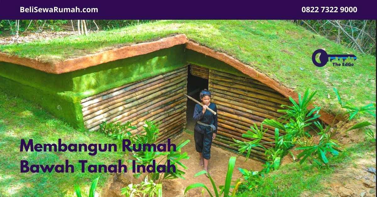 Membangun Rumah Bawah Tanah Indah - BeliSewaRumah
