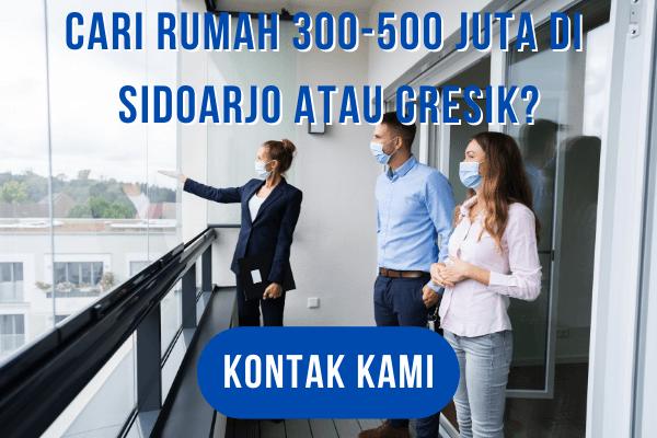 Cari rumah 300-500 juta di Sidoarjo atau Gresik